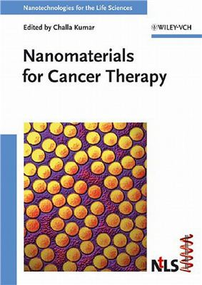 Kumar C. (Ed.). Nanomaterials for Cancer Therapy. Nanotechnologies for the Life Sciences. Volume 6
