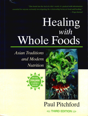Pitchford Paul. Healing With Whole Foods: Asian Traditions and Modern Nutrition