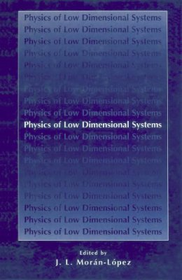 Moran-Lopez J. (ed) Physics of Low Dimensional Systems