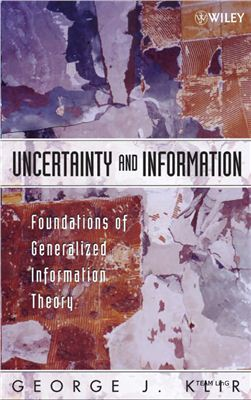 Klir G.J. Uncertainity and Information. Foundations of Generalized Information Theory