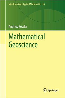 Fowler A. Mathematical Geoscience