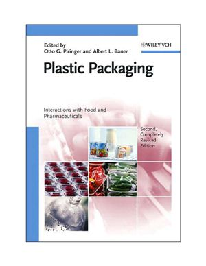 Piringer Otto G., Baner A.L. Plastic Packaging: Interactions with Food and Pharmaceuticals