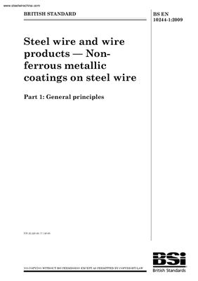 BS EN 10244-1: 2009 Steel wire and wire products - Non-ferrous metallic coatings on steel wire - Part 1: General principles (Eng)
