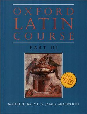 Balme M., Morwood J. Oxford Latin Course. Part 3