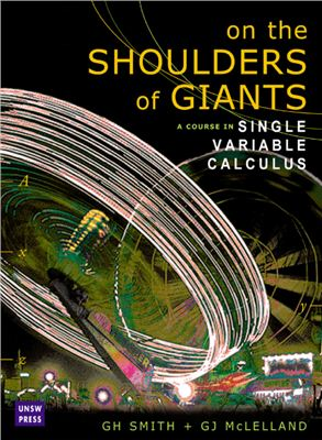 Smith G., McClelland G. On the Shoulders of Giants: A Course in Single Variable Calculus