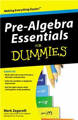 Zegarelli M. Pre-Algebra Essentials For Dummies