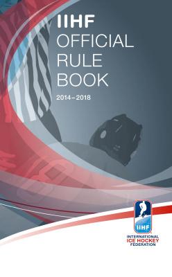 IIHF Official Rule Book 2014-2018