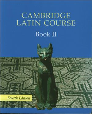 Cambridge Latin Course 2 Student's Book II. Fourth Edition