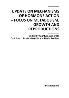 Aimaretti G., Marzullo P., Prodam F. (eds.) Update on Mechanisms of Hormone Action - Focus on Metabolism, Growth and Reproductions