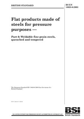 BS EN 10028-6: 2003 Flat products made of steels for pressure purposes - Part 6: Weldable fine grain steels, quenched and tempered (Eng)