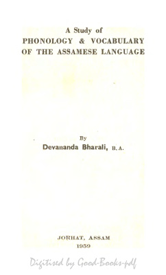 Bharali Devananda. A Study of Phonology & Vocabulary of the Assamese Language
