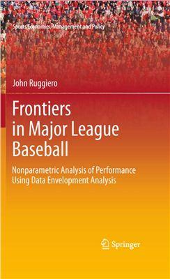 Ruggiero J. Frontiers in Major League Baseball: Nonparametric Analysis of Performance Using Data Envelopment Analysis