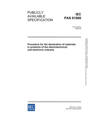 IEC PAS 61906-2005. Procedure for the declaration of materials in products of the electrotechnical and electronic industry. Методика сообщения о материалах в изделиях электротехнической и электронной промышленности