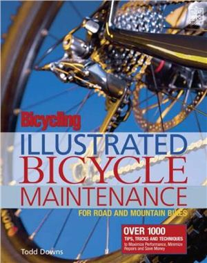Downs T. Bicycling: Illustrated Bicycle Maintenance: For Road and Mountain Bikes