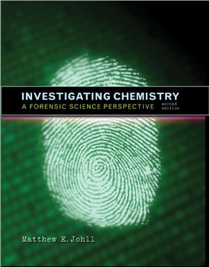 Johll M.E. Investigating Chemistry. A Forensic Science Perspective