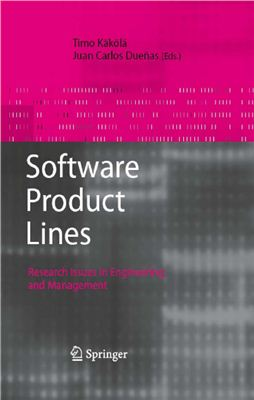 Kakola T., Duenas J. (Eds.) Software Product Lines. Research Issues in Engineering and Management