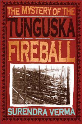 Verma Surendra. The Mystery of The Tunguska Fireball