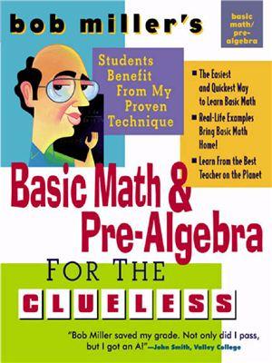 Miller R. Bob Miller's Basic Math and Pre-Algebra for the Clueless