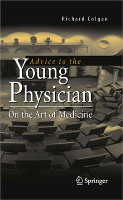 Colgan R. Advice to the Young Physician: On the Art of Medicine