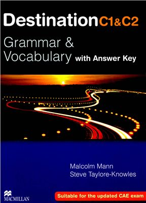 Mann Malcolm, Taylore-Knowles Steve. Destination C1 & C2 Grammar and Vocabulary