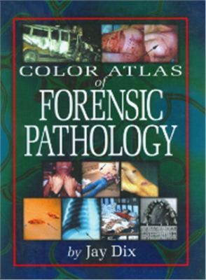 Dix Jay. Color atlas of forensic pathology