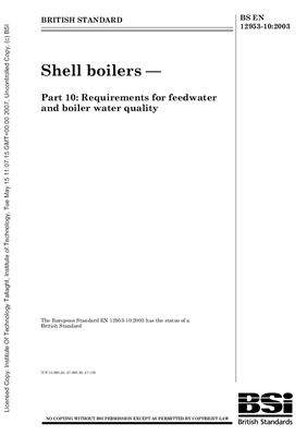 BS EN 12953-10: 2003 Shell boilers - Part 10 - Requirements for feedwater and boiler water quality