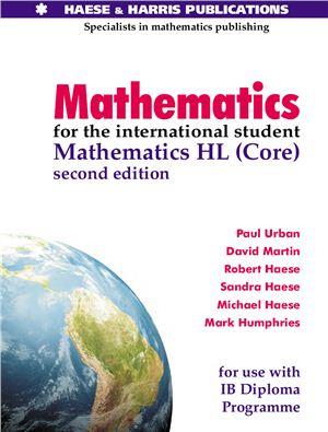 Urban P., Martin D., Haese R. et al. Mathematics for the International Students: Mathematics HL (Core)
