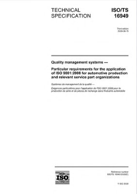 ISO/TS 16949:2009 Quality management systems - Particular requirements for the application of ISO 9001:2008 for automotive production and relevant service part organizations