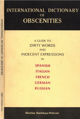 International Dictionary of Obscenities: Dirty Words in Spanish, Italian, French, German, Russian