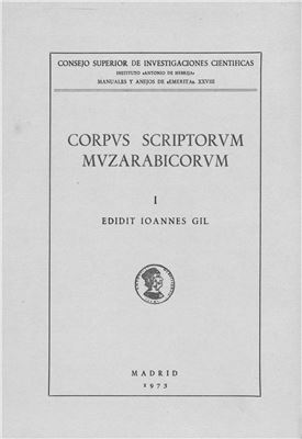 Gil J. (ed.). Corpus scriptorum Muzarabicorum