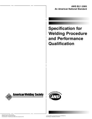 AWS B2.1: 2005 Specification for Welding Procedure and Performance Qualification