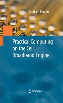 Koranne S. Practical Computing on the Cell Broadband Engine