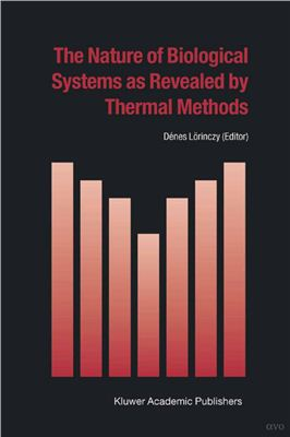 L?rinczy D., (Ed.). The Nature of Biological Systems as Revealed by Thermal Methods