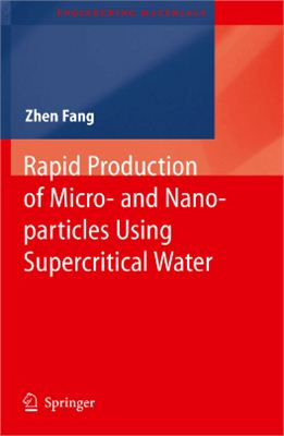 Fang Zh. Rapid Production of Micro - and Nano-particles Using Supercritical Water