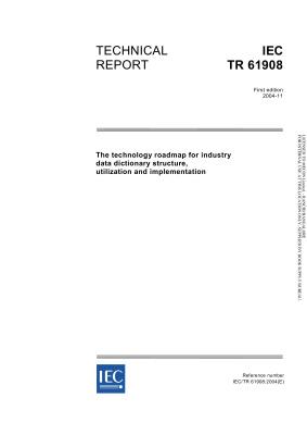 IEC TR 61908-2004. The technology roadmap for industry data dictionary structure, utilization and implementation. Технологическая карта построения, внедрения и использования словаря технической базы данных
