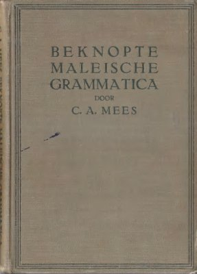 Mees C.A. Beknopte maleische grammatica