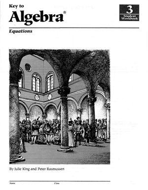 King J., Rasmussen P. Key to Algebra: Equations (Student Workbook-3)