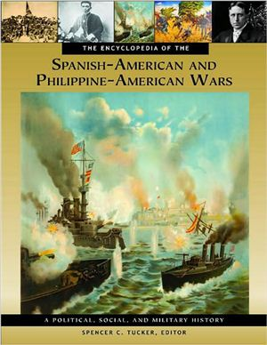Tucker S.C. The Encyclopedia of the Spanish-American and Philippine-American Wars
