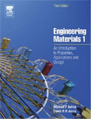 Ashby M F Jones D R H Engineering Materials 1 An Introduction To Properties Applications And Design Third Edition