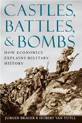 Brauer J., Tuyll H. Castles, Battles, and Bombs: How Economics Explains Military History
