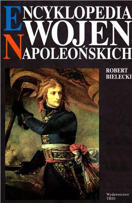 Bielecki R. Encyklopedia wojen napoleońskich