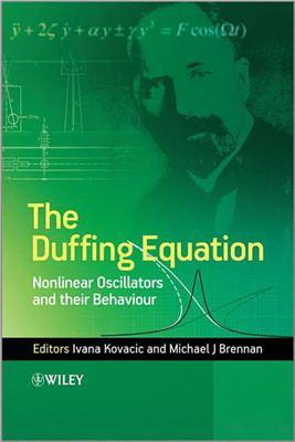 Kovacic I., Brennan M.J. (editors) The Duffing Equation: Nonlinear Oscillators and their Behaviour