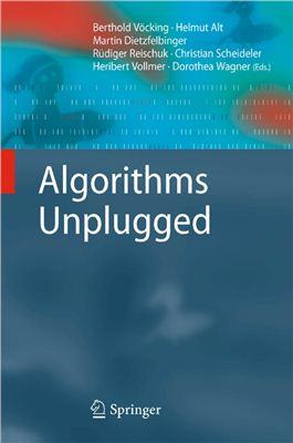Vocking B., Alt H., Dietzfelbinger M., Reischuk R., Scheideler C., Vollmer H., Wagner D. Algorithms Unplugged