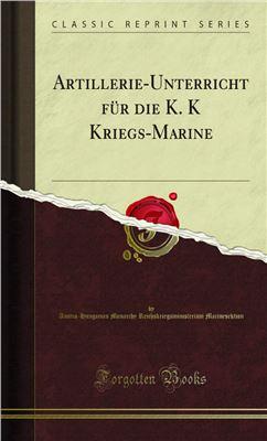 Artillerie-Unterricht für die К.К. Kriegs-Marine. II Theil