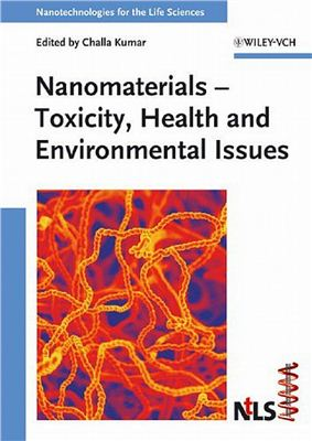 Kumar C. (Ed.). Nanomaterials - Toxicity, Health and Environmental Issues. Nanotechnologies for the Life Sciences. Volume 5