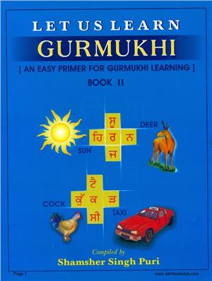 Shamsher Singh Puri. Let Us Learn Gurmukhi. Book 2