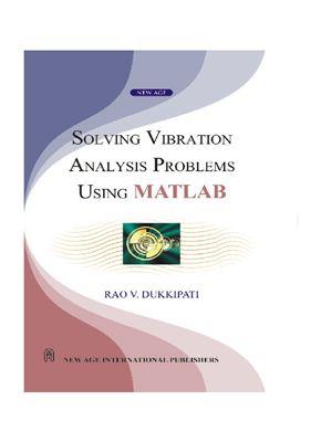 Dukkipati R.V. Solving Vibration Analysis Problems Using MATLAB