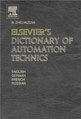 Zhelyazova B. Dictionary of Automation Technics: In English, German, French and Russian