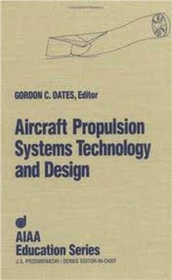 Gordon C. Oates Aircraft Propulsion Systems Technology and Design