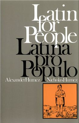 Humez Alexander, Humez Nicholas. Latin for People: Latina Pro Populo